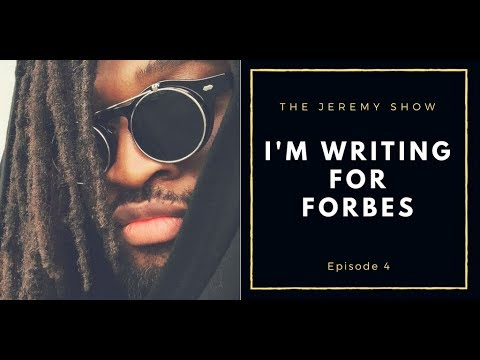 Writing for Forbes -  The Jeremy Show EP.4