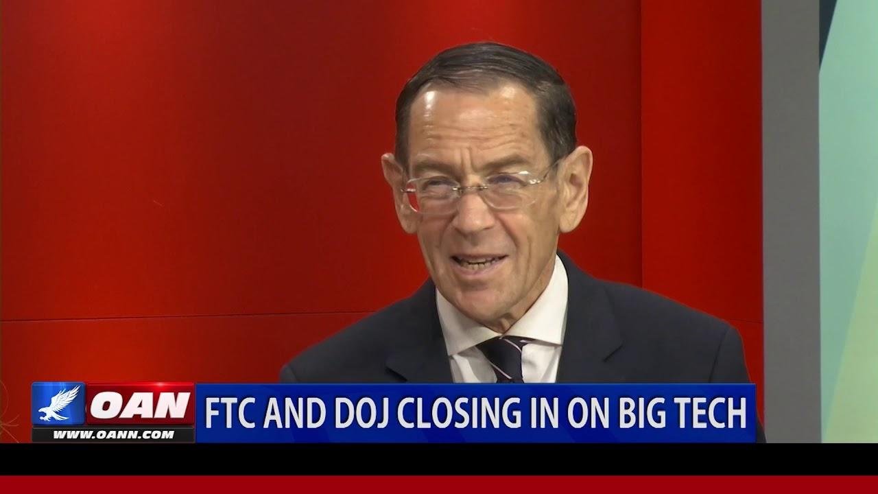 OAN Network - FTC and DOJ closing in on Big Tech
