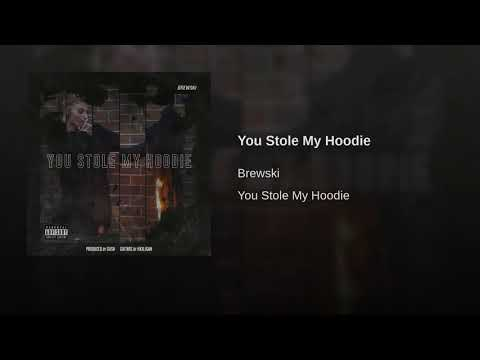 You Stole My Hoodie