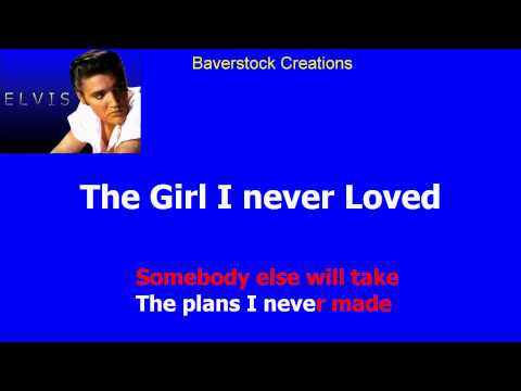 The Girl I Never Loved   Elvis Presley