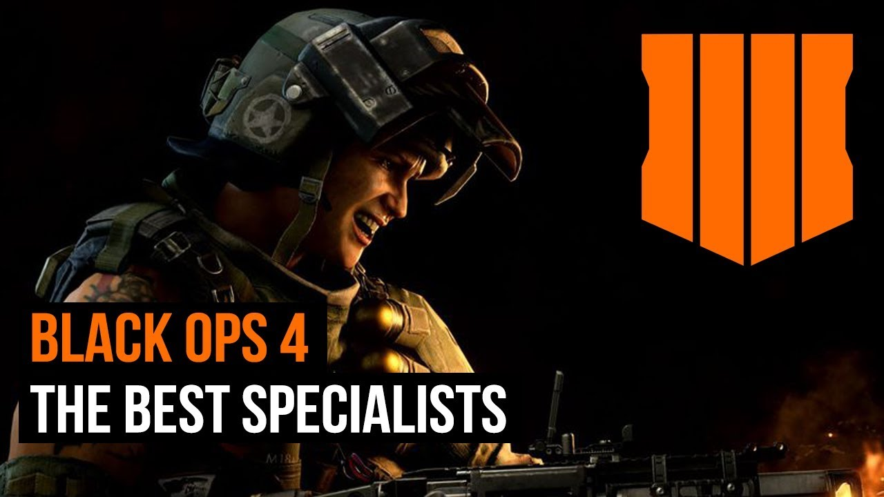 Best Black Ops 4 Specialists Guide