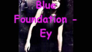 Blue Foundation Eyes on Fire Twilight song