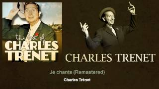 Charles Trenet - Je chante - Remastered