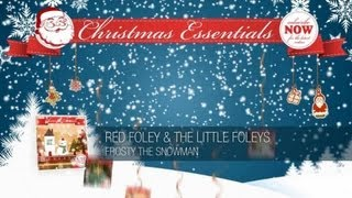 Red Foley & The Little Foleys - Frosty The Snowman // Christmas Essentials