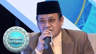 Mengenal Lebih Dekat Sosok KH  Muammar za, Qori Dengan Nafas Terpanjang  - Semesta Bertilawah (19/5)