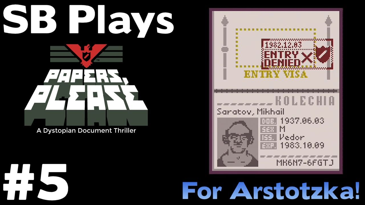 FIrst EZIC Agent Denied - SB Plays Papers Please (For Arstotzka ...