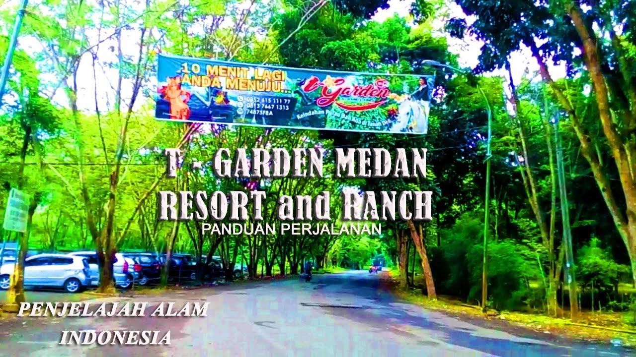 T Garden Medan Panduan Jalan By Penjelajah Alam Indonesia