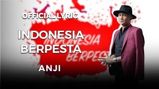 ANJI - INDONESIA BERPESTA (OFFICIAL VIDEO LYRICS) - download gratis