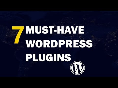 7 Best WordPress Plugins 2018 - Must-Have WordPress Plugins for Every Site