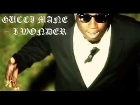 Gucci Mane - I Wonder (+ Download Link)