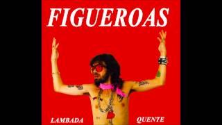 4 - FIGUEROAS - Lomba Da Massa (LAMBADA QUENTE - 2015)