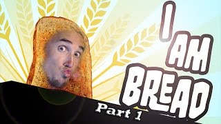 Video IM NOT TOAST!! I Am Bread [Part 1] download MP3, 3GP, MP4, WEBM, AVI, FLV Desember 2017