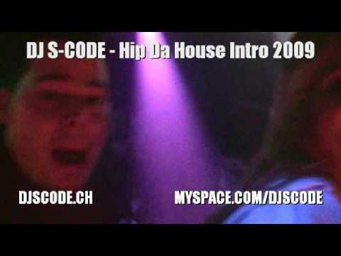 DJ S-CODE - Hip da House Intro 2009 mp3