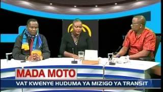 Mada Moto - VAT Kwenye Huduma ya Mizigo ya Transit 11.07.2016