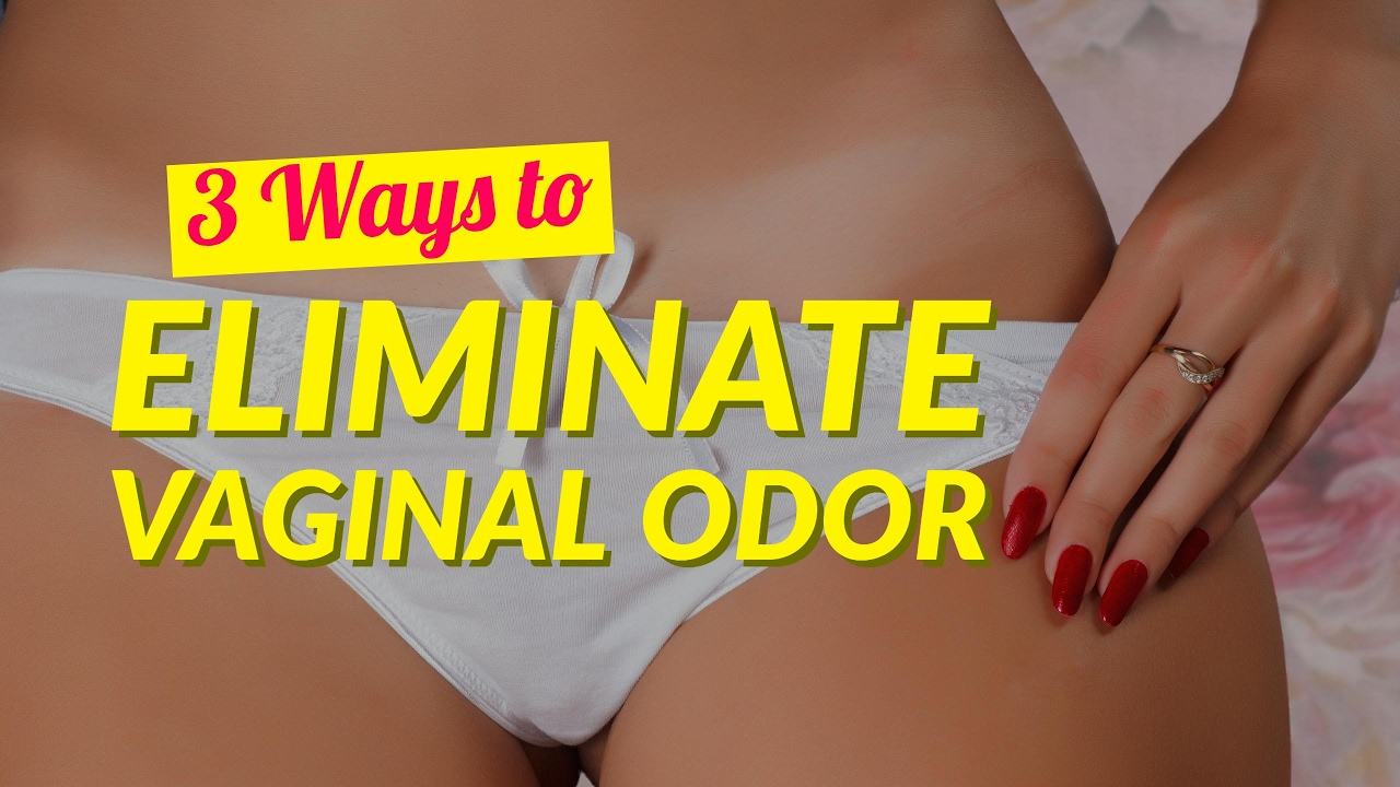 Ways to get rid of vaginal odour