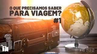 O que precisamos saber para viagem?   Rev. Ediano Pereira
