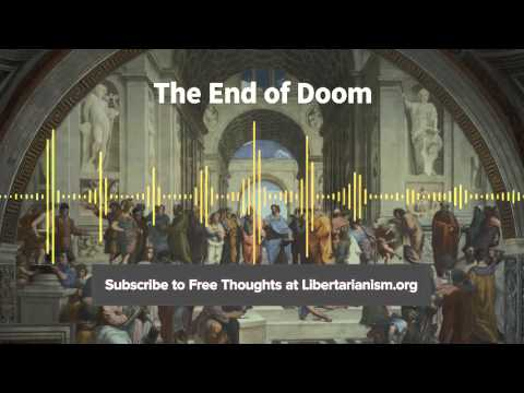 Episode 102: The End of Doom (with Ronald Bailey)