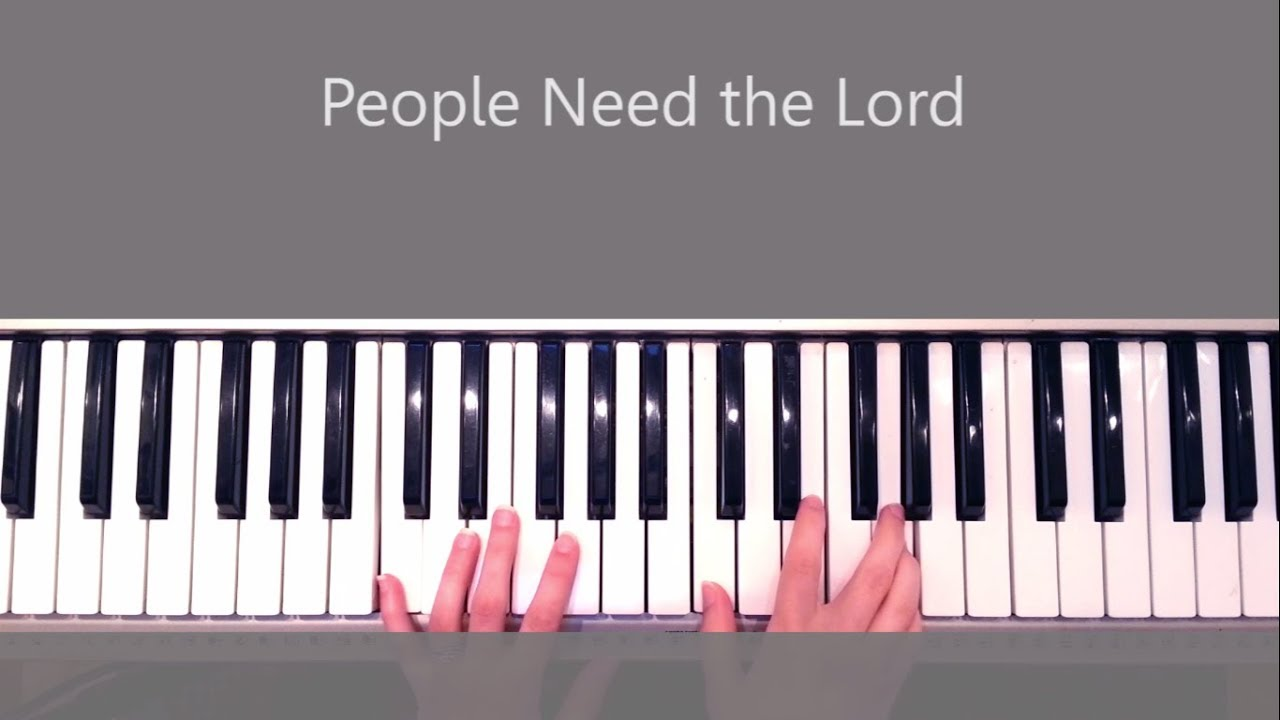 People need the lord piano tutorial chords youtube people need the lord piano tutorial chords hexwebz Gallery