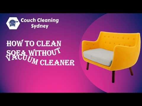 How to Clean Sofa Without Vacuum Cleaner | Couch Cleaning Sydney