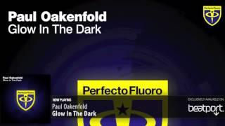 Paul Oakenfold - Glow In The Dark (Original Mix)