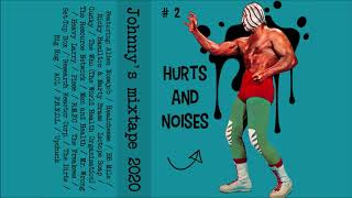 Hurts and Noises # 2: Johnny's mixtape 2020