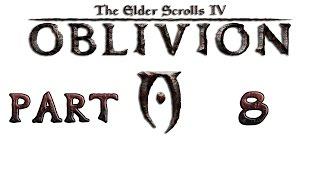 Прохождение игры TES IV: Oblivion, Часть 8