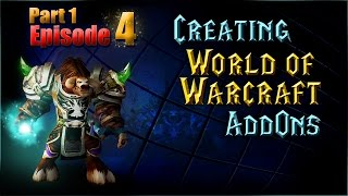 Creating WoW AddOns - Episode 4, Part 1 - Loops & More!