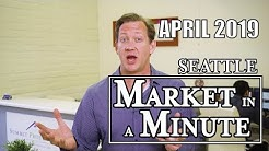 Seattle Real Estate Market in a Minute Update | April 2019