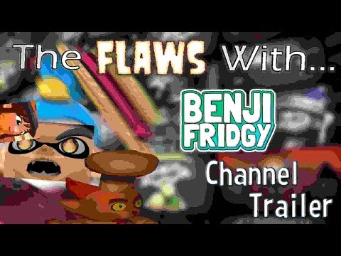 The Flaws With: BenjiFridgy: The Channel Trailer (2019)