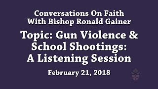 Gun Violence and School Shootings. A listening session.