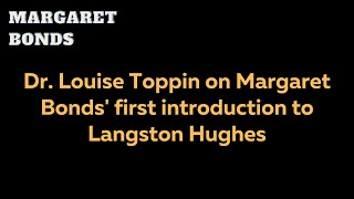 Dr. Louise Toppin on Margaret Bonds' Introduction to Langston Hughes