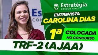 Entrevista com Carolina Dias, 1ª colocada no concurso TRF 2 para An...