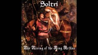 Soltri - The Rising of the King Arthur (2017) (Dungeon Synth, Folk Ambient)