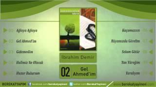 İbrahim Demir - Gel Ahmedim