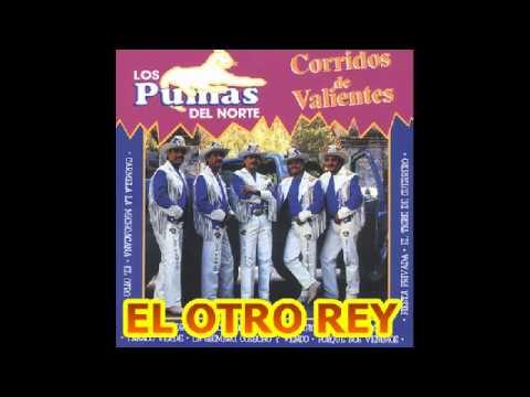 LOS PUMAS DEL NORTE   EL OTRO REY  PUROS CORRIDOS