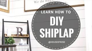DIY SHIPLAP  |  WHITE WOOD WALL  |  STEP BY STEP TUTORIAL
