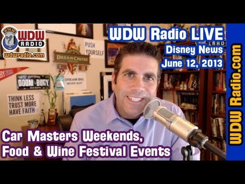 WDW Radio LIVE - Car Masters Weekend and Epcot Food & Wine Events - June 12, 2013