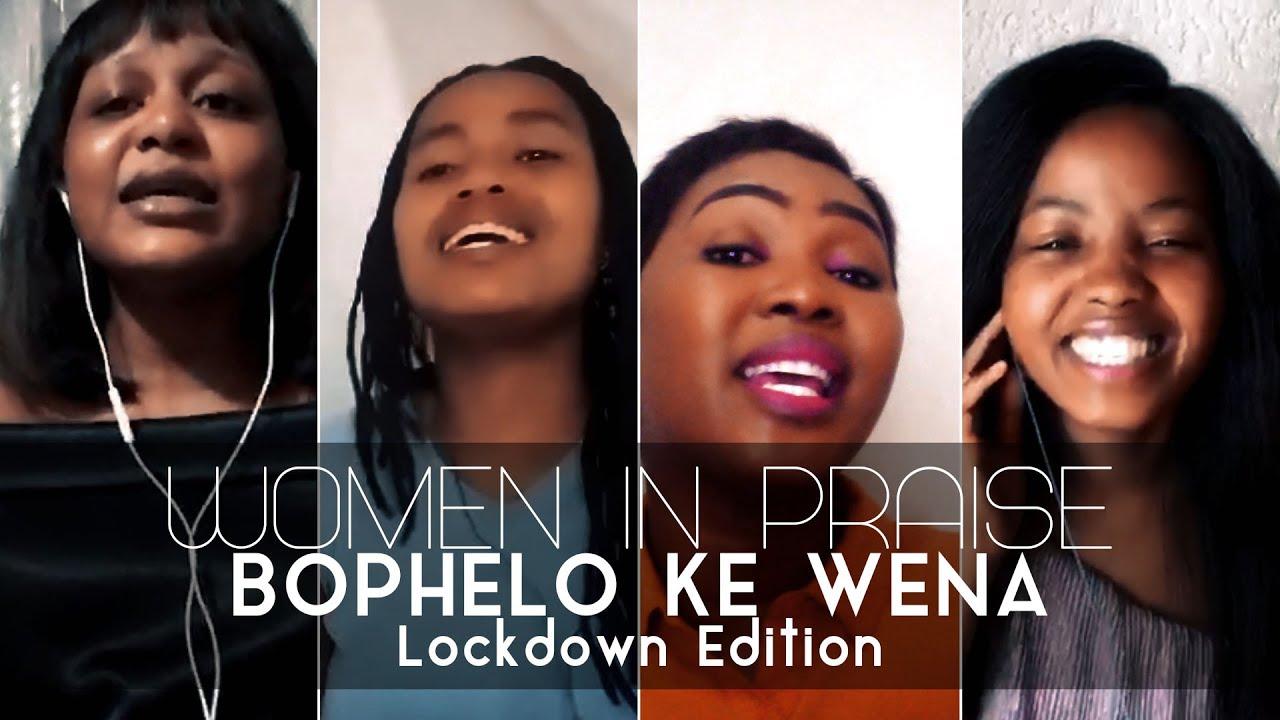 Download Women In Praise - Bophelo Ke Wena (Lockdown Edition) - Gospel Praise & Worship Song