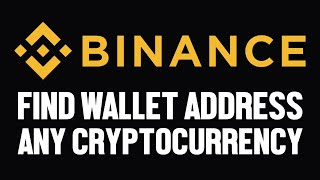 How To Find Your Wallet Address On Binance (ANY CRYPTOCURRENCY)