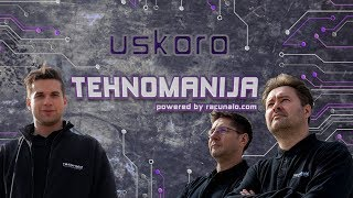 #TEHNOMANIJA - drugačija emisija o tehnologiji (trailer - powered by Racunalo.com)