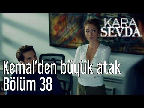 Kara Sevda 38. Bölüm - Kemal'den Büyük Atak