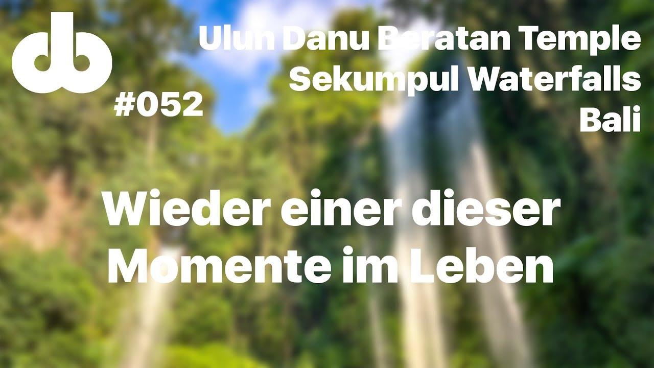 VLOG-052 Wieder einer dieser Momente im Leben - Ulun Danu Beratan Temple - Sekumpul Waterfalls