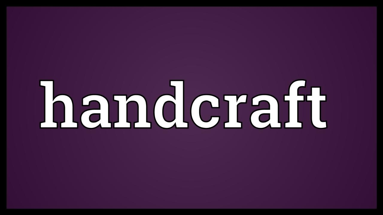 Handcraft Meaning Youtube