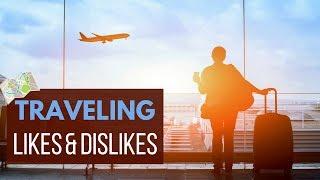 Travel Likes and Dislikes
