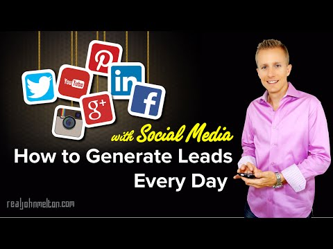 How to Generate Leads Every Day with Social Media I John Melton