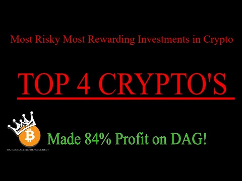 Top 4 Crypto's 2019 | 84% Profits On DAG so Far| Most Risky/Rewarding Investments in Crypto Dapps