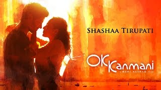 OK Kanmani - Singer Shashaa Tirupati
