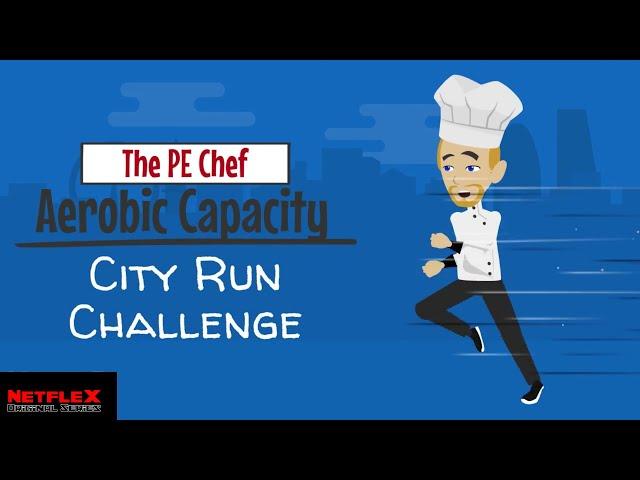 PE Chef: Aerobic Capacity CITY RUN CHALLENGE (5 Components of Fitness)