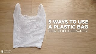 Photography tips 📸 5 ways to use a Plastic Bag  by Chung Dha