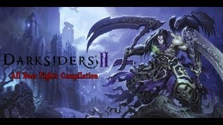 Repeat youtube video Darksiders 2 All 23 Boss Fights Compilation HD
